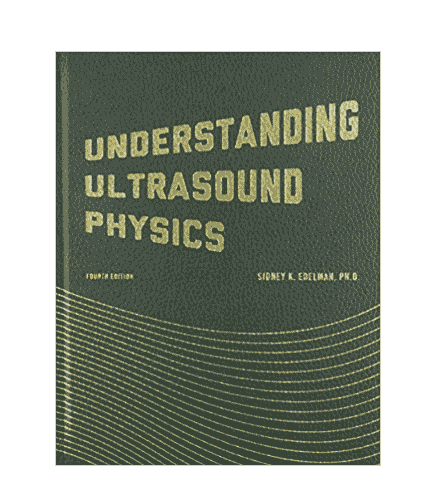 Free desktop copy of Understanding Ultrasound Physics 4th Edition